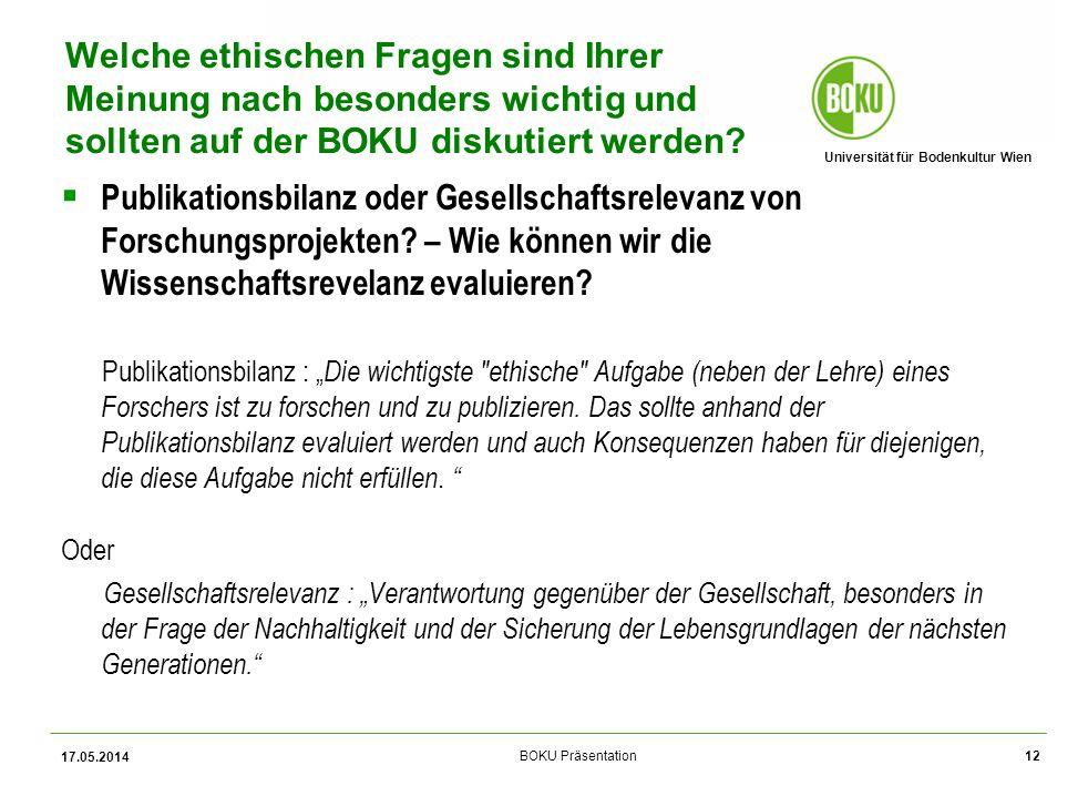 Welche ethischen Fragen sind Ihrer Meinung nach besonders wichtig und sollten auf der BOKU diskutiert werden