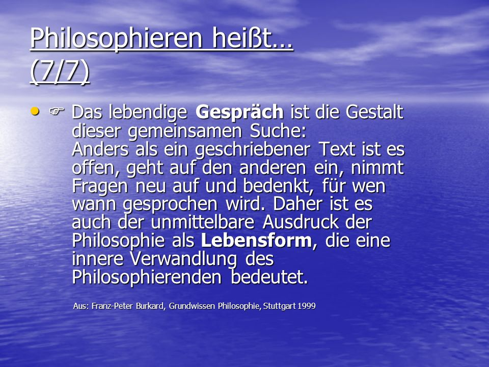 Philosophieren heißt… (7/7)