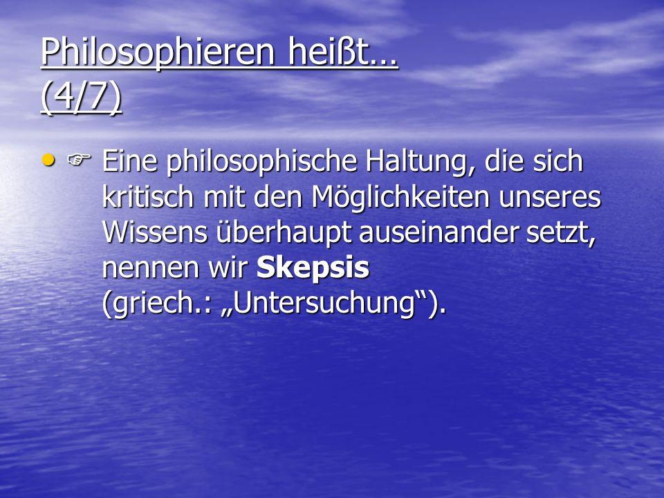 Philosophieren heißt… (4/7)