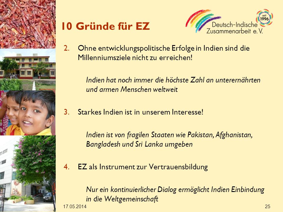 10 Gründe für EZ Ohne entwicklungspolitische Erfolge in Indien sind die Millenniumsziele nicht zu erreichen!