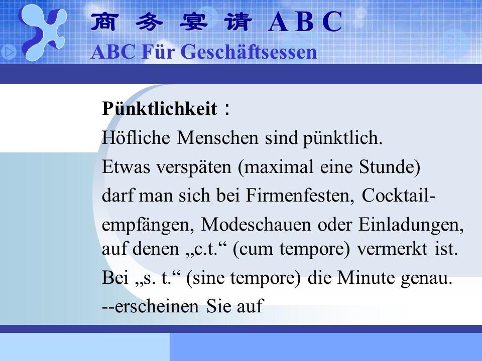 商 务 宴 请 A B C ABC Für Geschäftsessen Pünktlichkeit: