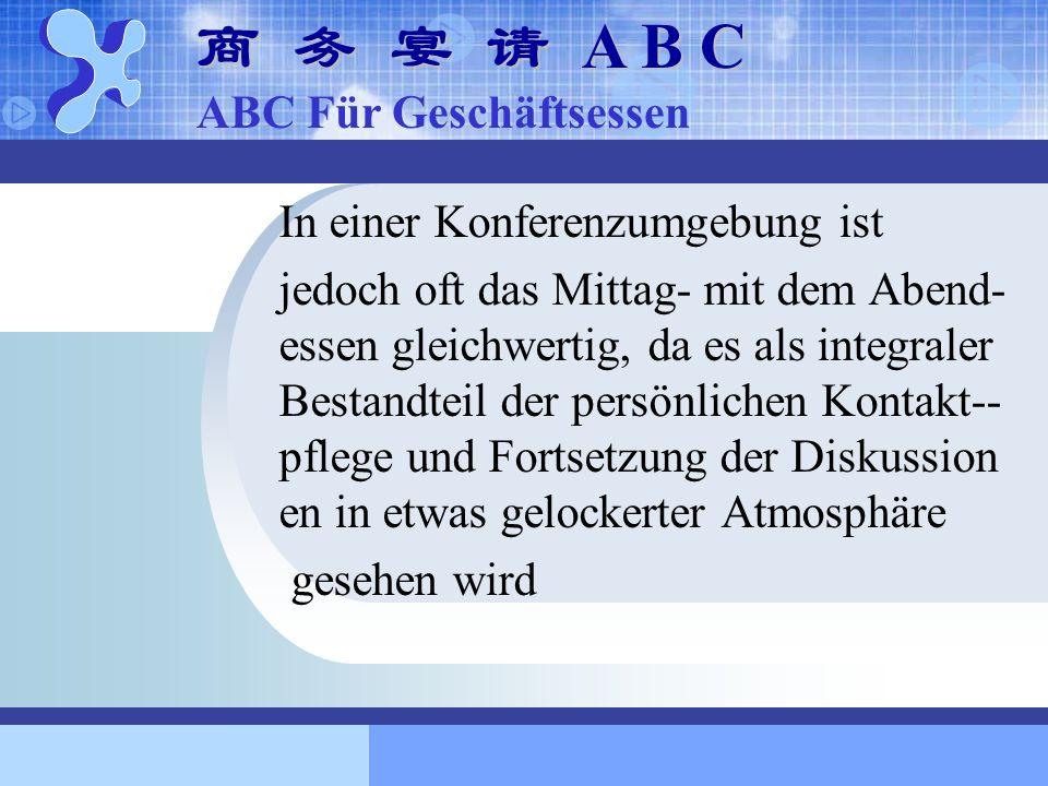 商 务 宴 请 A B C ABC Für Geschäftsessen In einer Konferenzumgebung ist