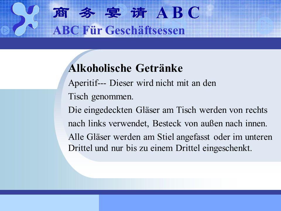 商 务 宴 请 A B C ABC Für Geschäftsessen Alkoholische Getränke