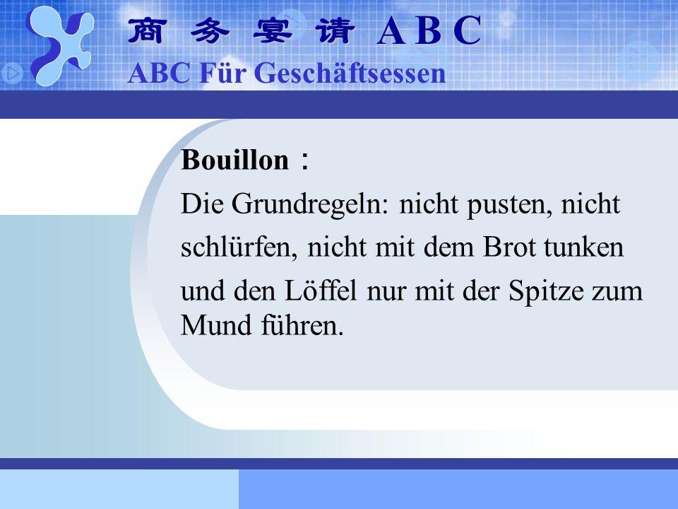 商 务 宴 请 A B C ABC Für Geschäftsessen Bouillon: