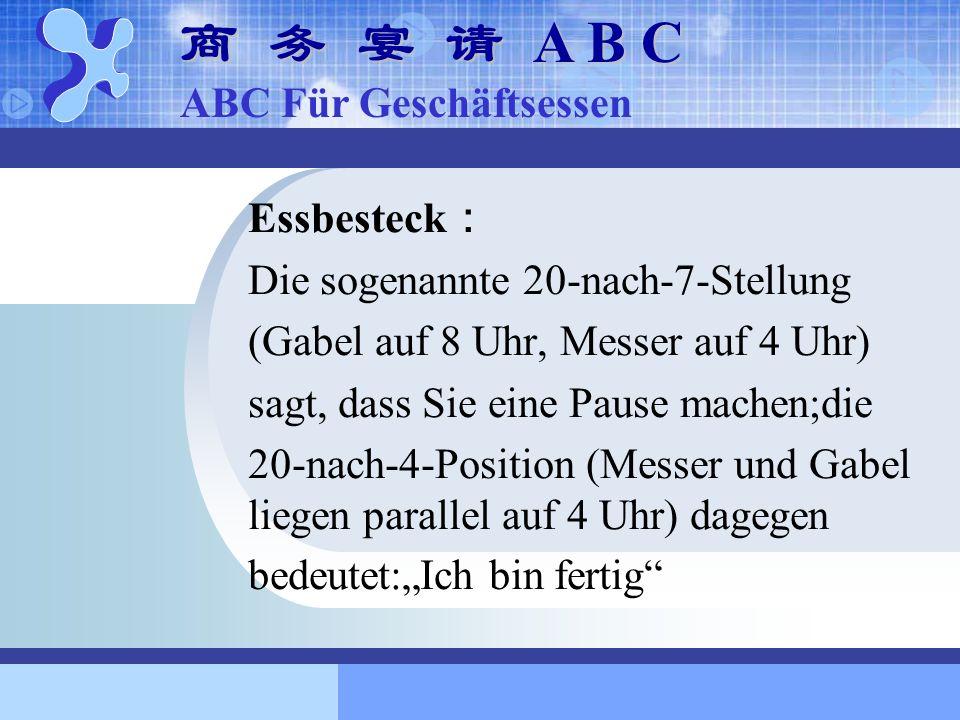商 务 宴 请 A B C ABC Für Geschäftsessen Essbesteck: