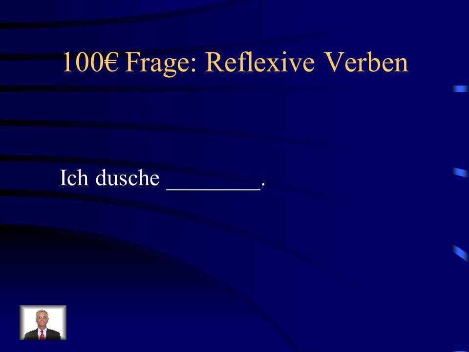 100€ Frage: Reflexive Verben