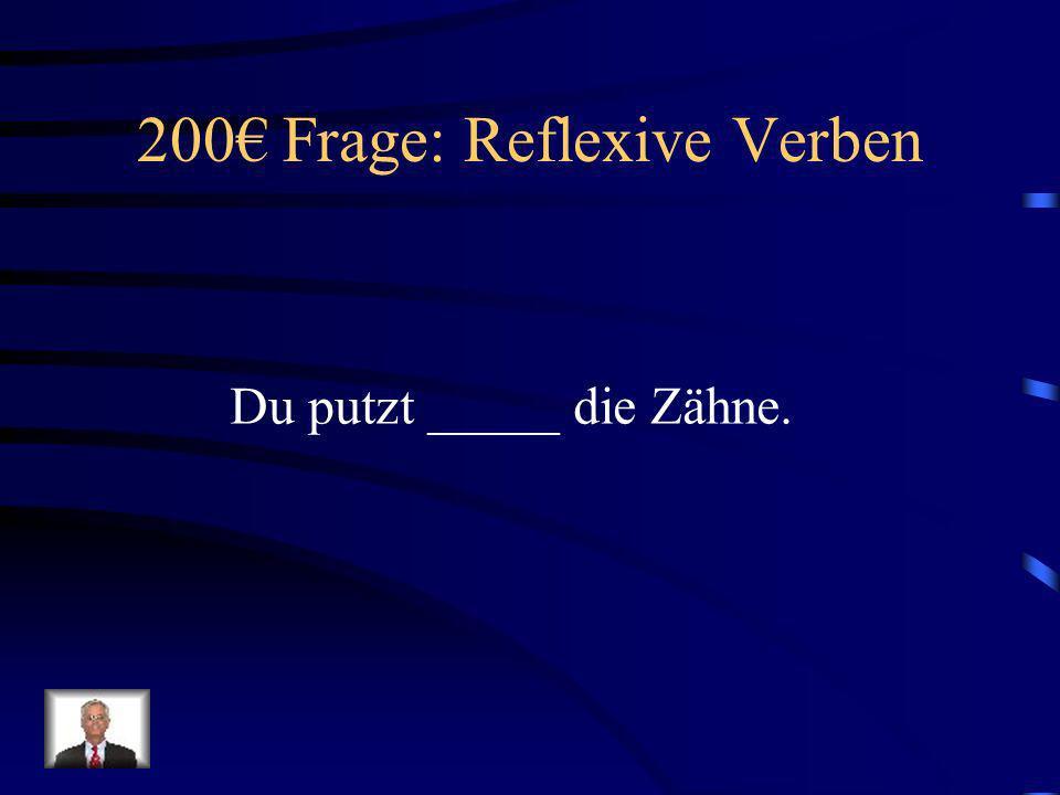 200€ Frage: Reflexive Verben