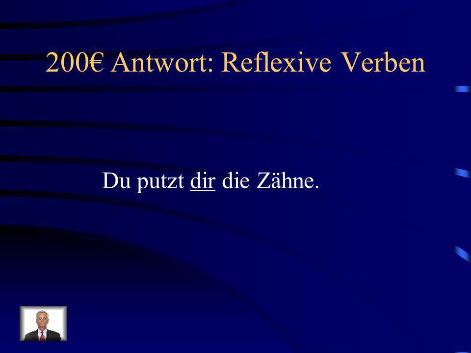 200€ Antwort: Reflexive Verben