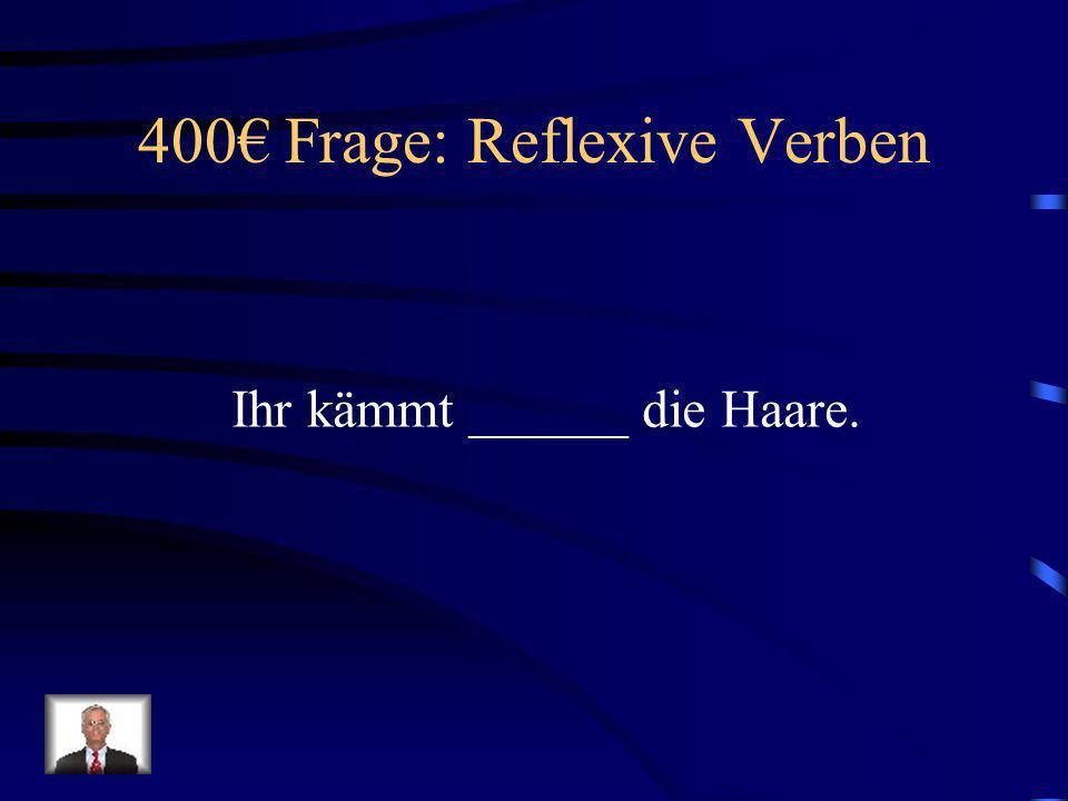 400€ Frage: Reflexive Verben