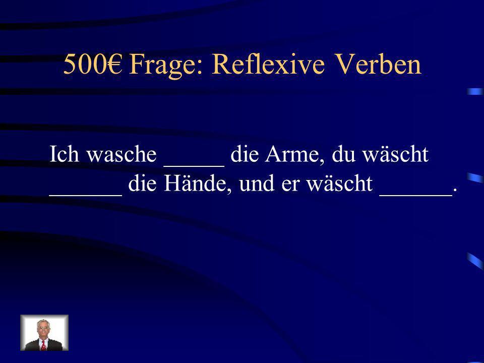 500€ Frage: Reflexive Verben