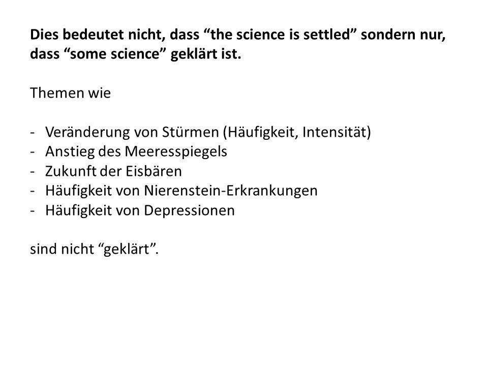 Dies bedeutet nicht, dass the science is settled sondern nur, dass some science geklärt ist.