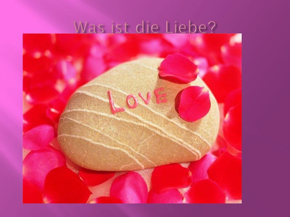 Was ist die Liebe