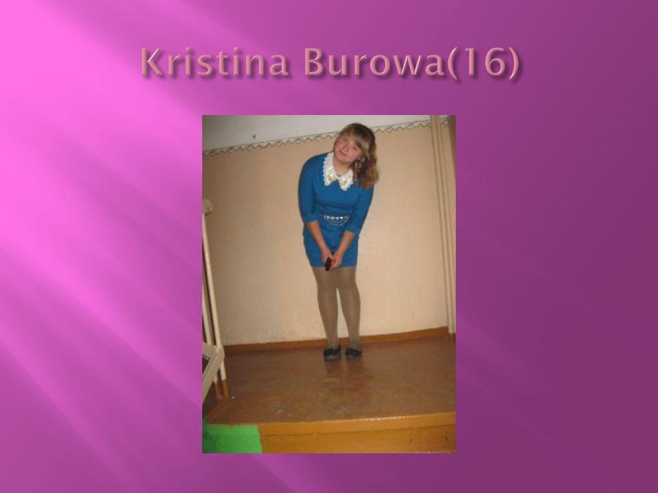 Kristina Burowa(16)