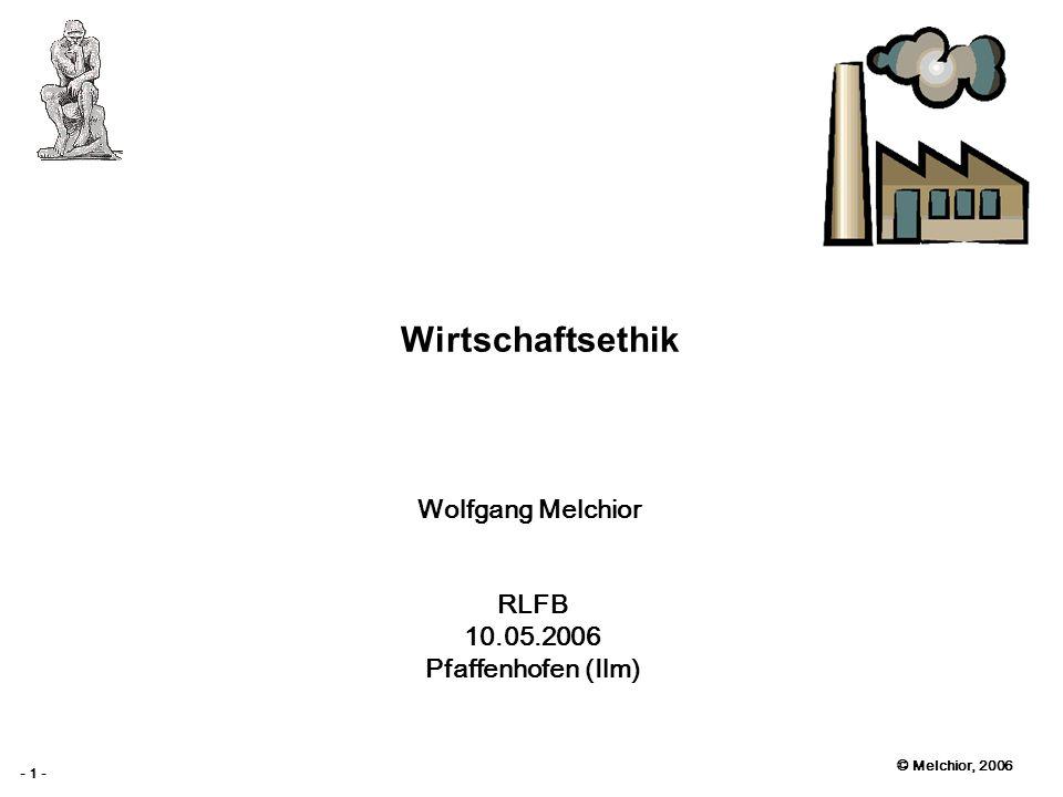 Wirtschaftsethik Wolfgang Melchior RLFB 10.05.2006 Pfaffenhofen (Ilm)