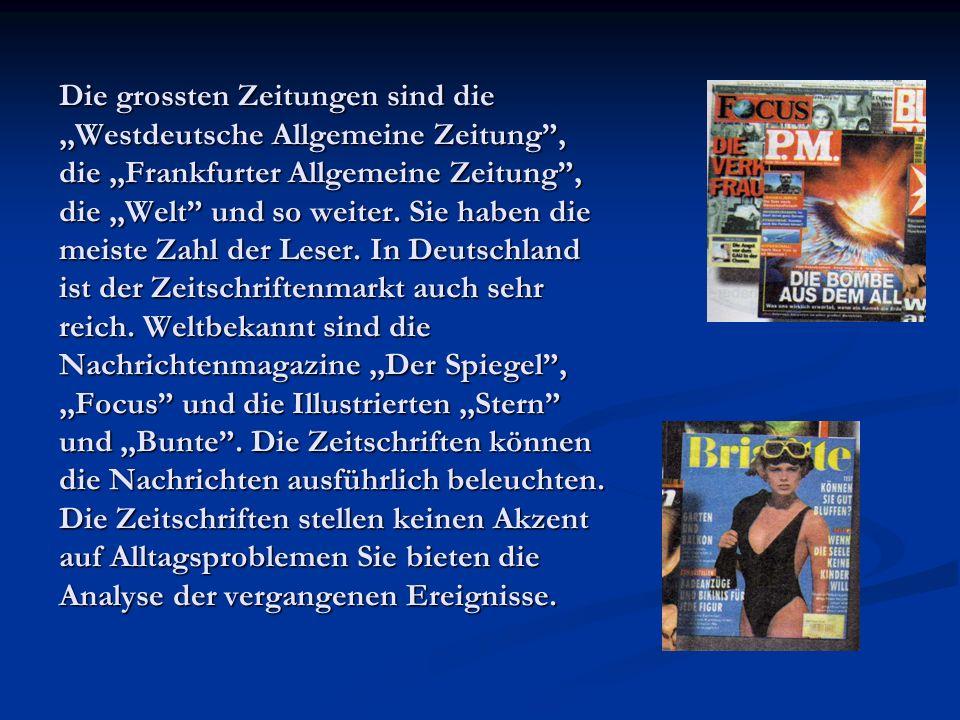Die grossten Zeitungen sind die ,,Westdeutsche Allgemeine Zeitung , die ,,Frankfurter Allgemeine Zeitung , die ,,Welt und so weiter.
