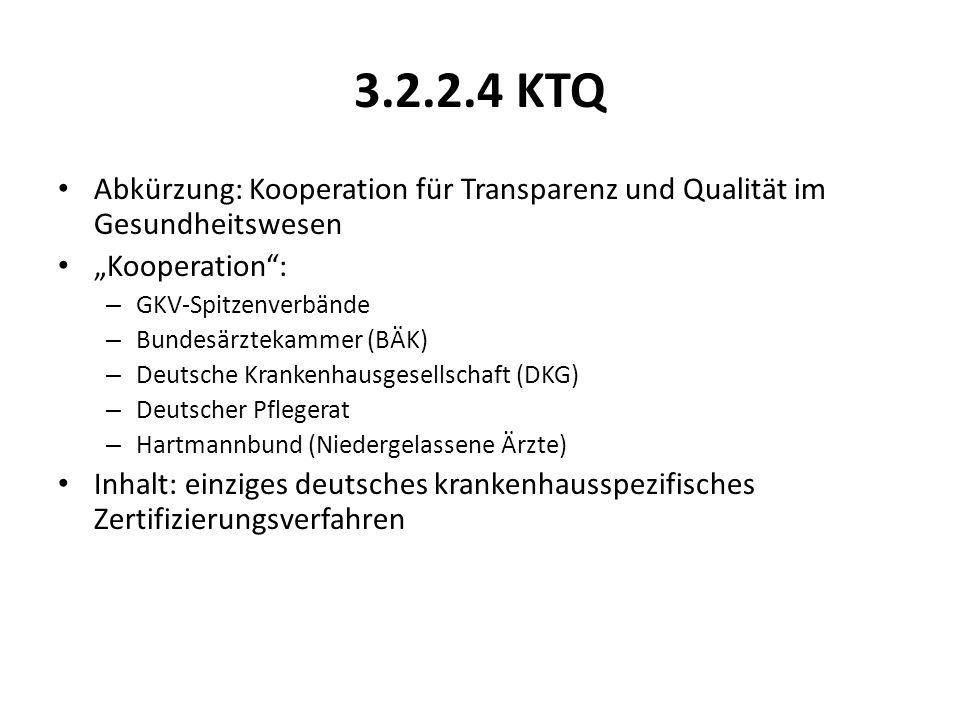 """3.2.2.4 KTQ Abkürzung: Kooperation für Transparenz und Qualität im Gesundheitswesen. """"Kooperation :"""