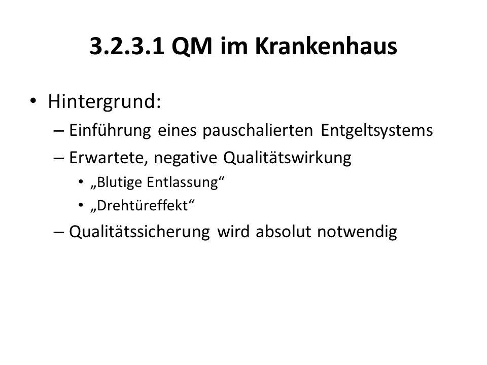 3.2.3.1 QM im Krankenhaus Hintergrund: