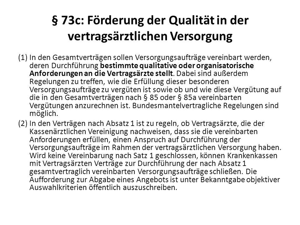 § 73c: Förderung der Qualität in der vertragsärztlichen Versorgung