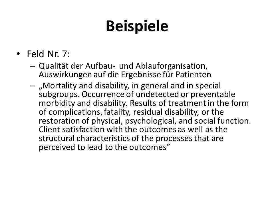 Beispiele Feld Nr. 7: Qualität der Aufbau- und Ablauforganisation, Auswirkungen auf die Ergebnisse für Patienten.