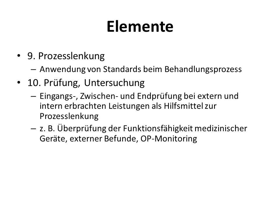 Elemente 9. Prozesslenkung 10. Prüfung, Untersuchung