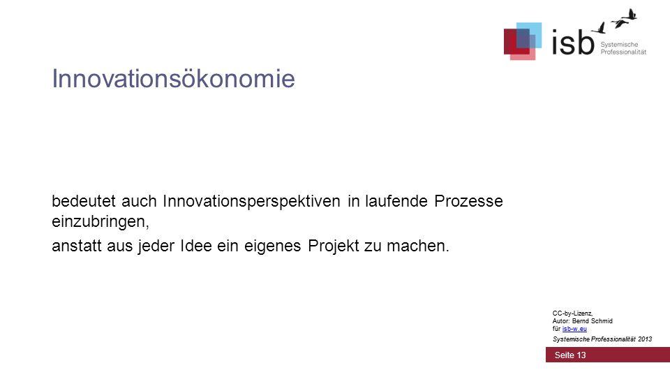 Innovationsökonomie bedeutet auch Innovationsperspektiven in laufende Prozesse einzubringen, anstatt aus jeder Idee ein eigenes Projekt zu machen.