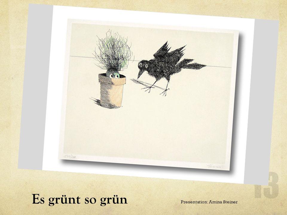 NAME: es grünt so grün Es grünt so grün Presentation: Amina Steiner
