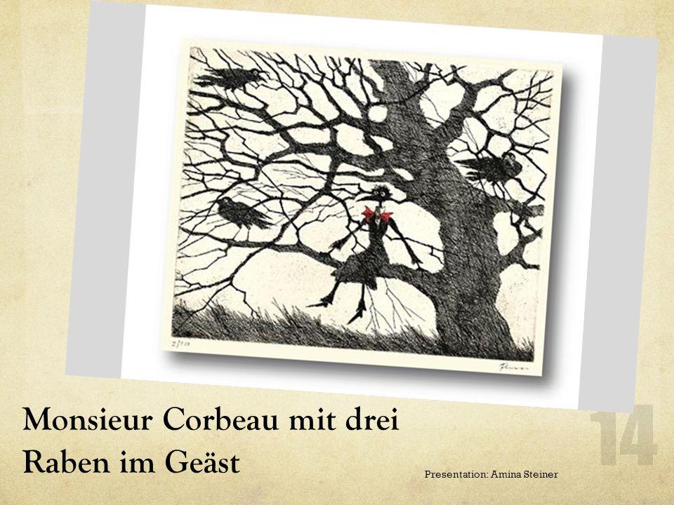 Monsieur Corbeau mit drei Raben im Geäst