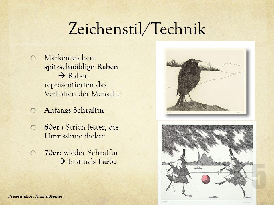 Zeichenstil/Technik Markenzeichen: spitzschnäblige Raben  Raben repräsentierten das Verhalten der Mensche.