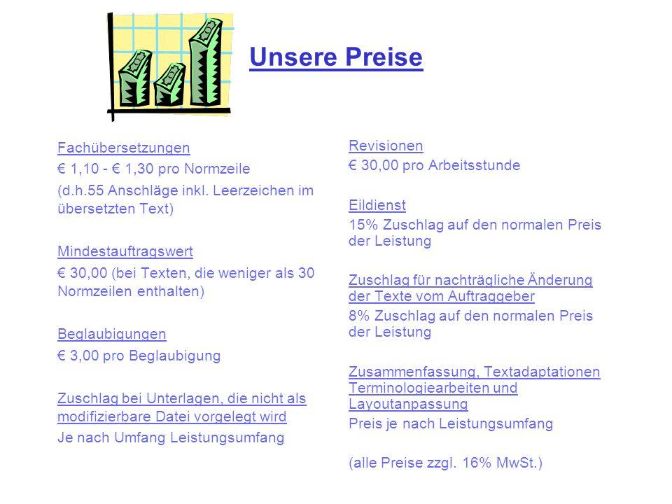 Unsere Preise Fachübersetzungen € 1,10 - € 1,30 pro Normzeile