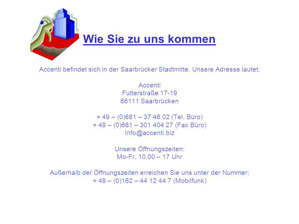 Wie Sie zu uns kommenAccenti befindet sich in der Saarbrücker Stadtmitte. Unsere Adresse lautet: Accenti.