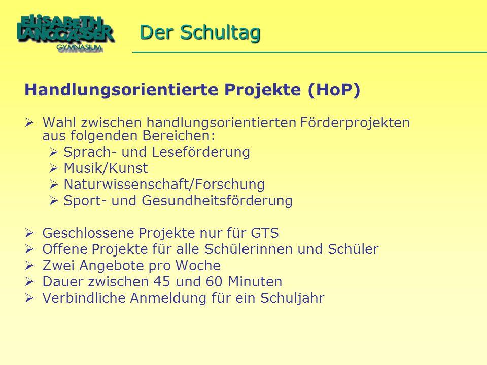 Der Schultag Handlungsorientierte Projekte (HoP)