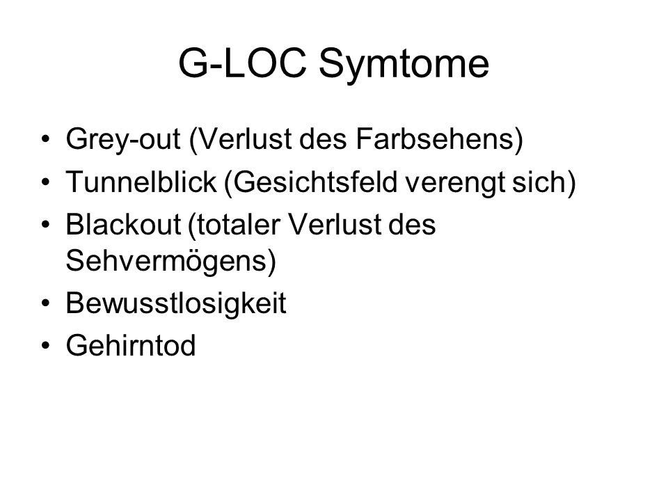 G-LOC Symtome Grey-out (Verlust des Farbsehens)