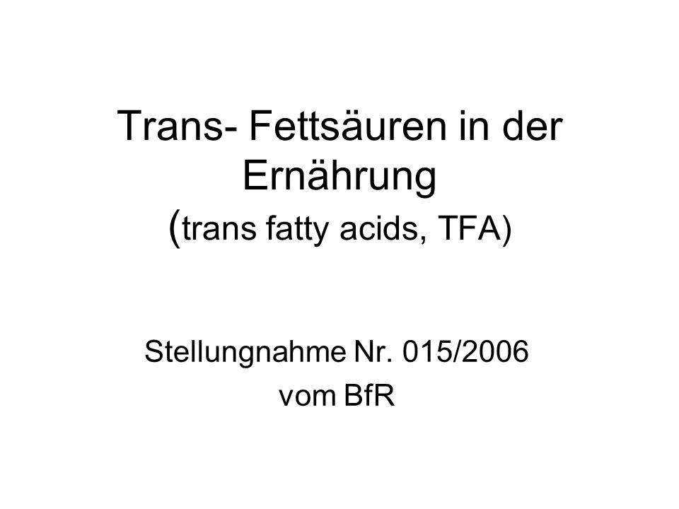 Trans- Fettsäuren in der Ernährung (trans fatty acids, TFA)