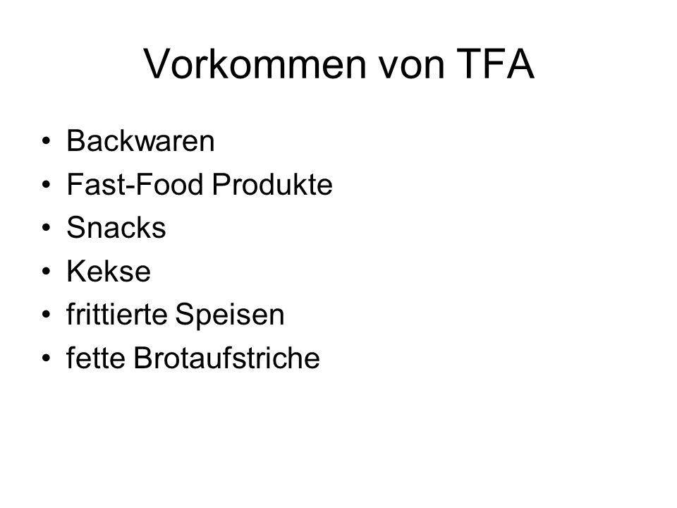 Vorkommen von TFA Backwaren Fast-Food Produkte Snacks Kekse