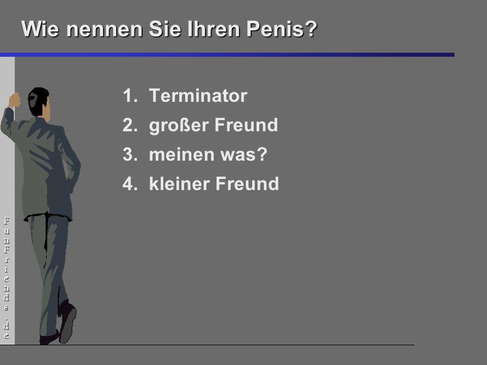 Wie nennen Sie Ihren Penis