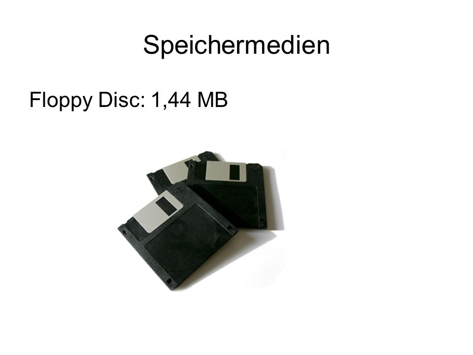 Speichermedien Floppy Disc: 1,44 MB
