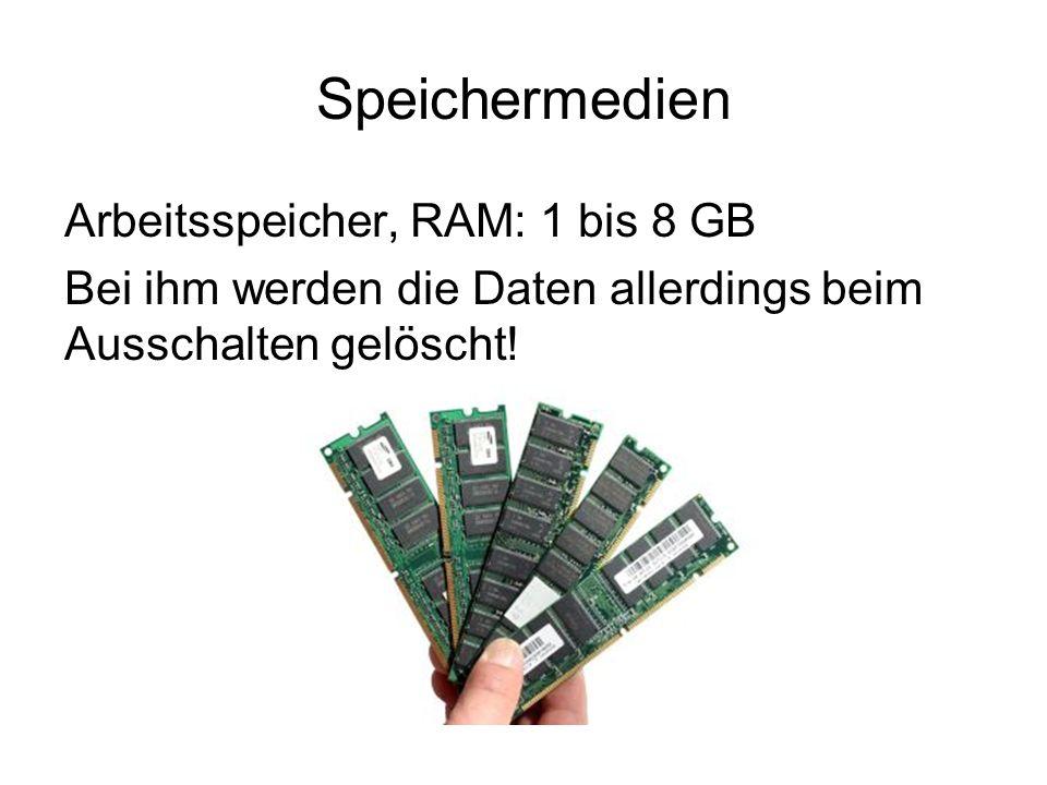 Speichermedien Arbeitsspeicher, RAM: 1 bis 8 GB