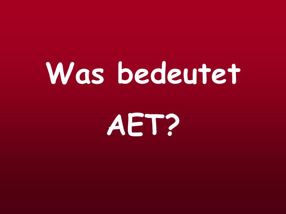 Was bedeutet AET