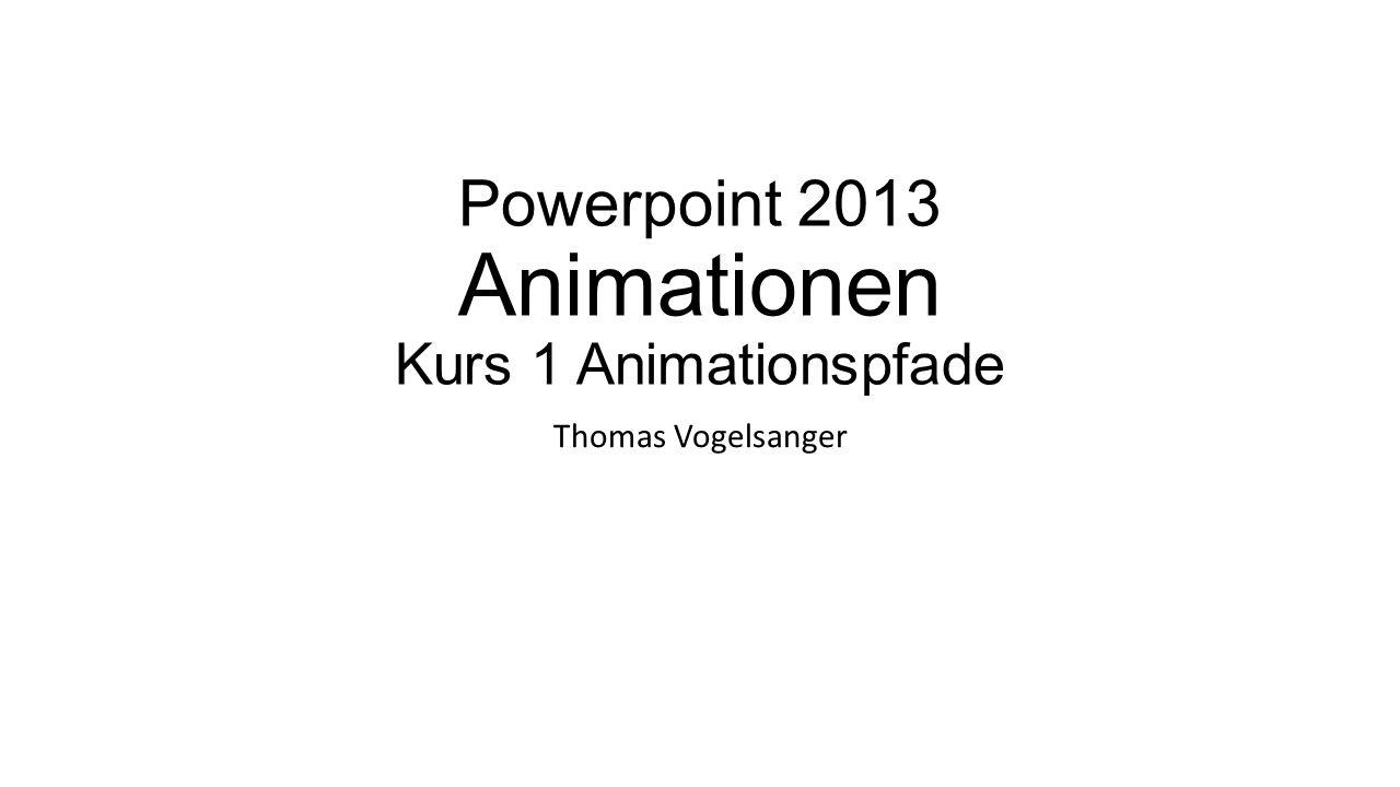 Powerpoint 2013 Animationen Kurs 1 Animationspfade