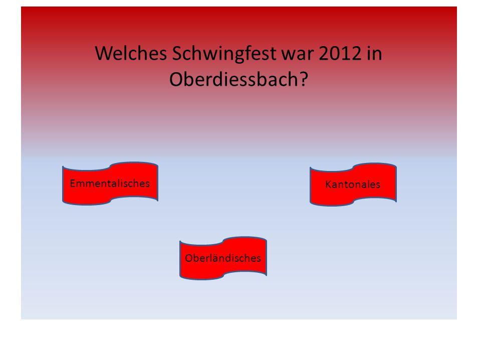Welches Schwingfest war 2012 in Oberdiessbach