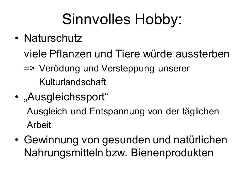 Sinnvolles Hobby: Naturschutz