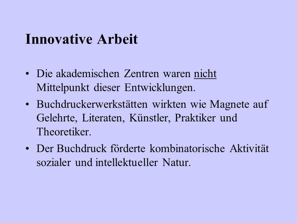 Innovative Arbeit Die akademischen Zentren waren nicht Mittelpunkt dieser Entwicklungen.