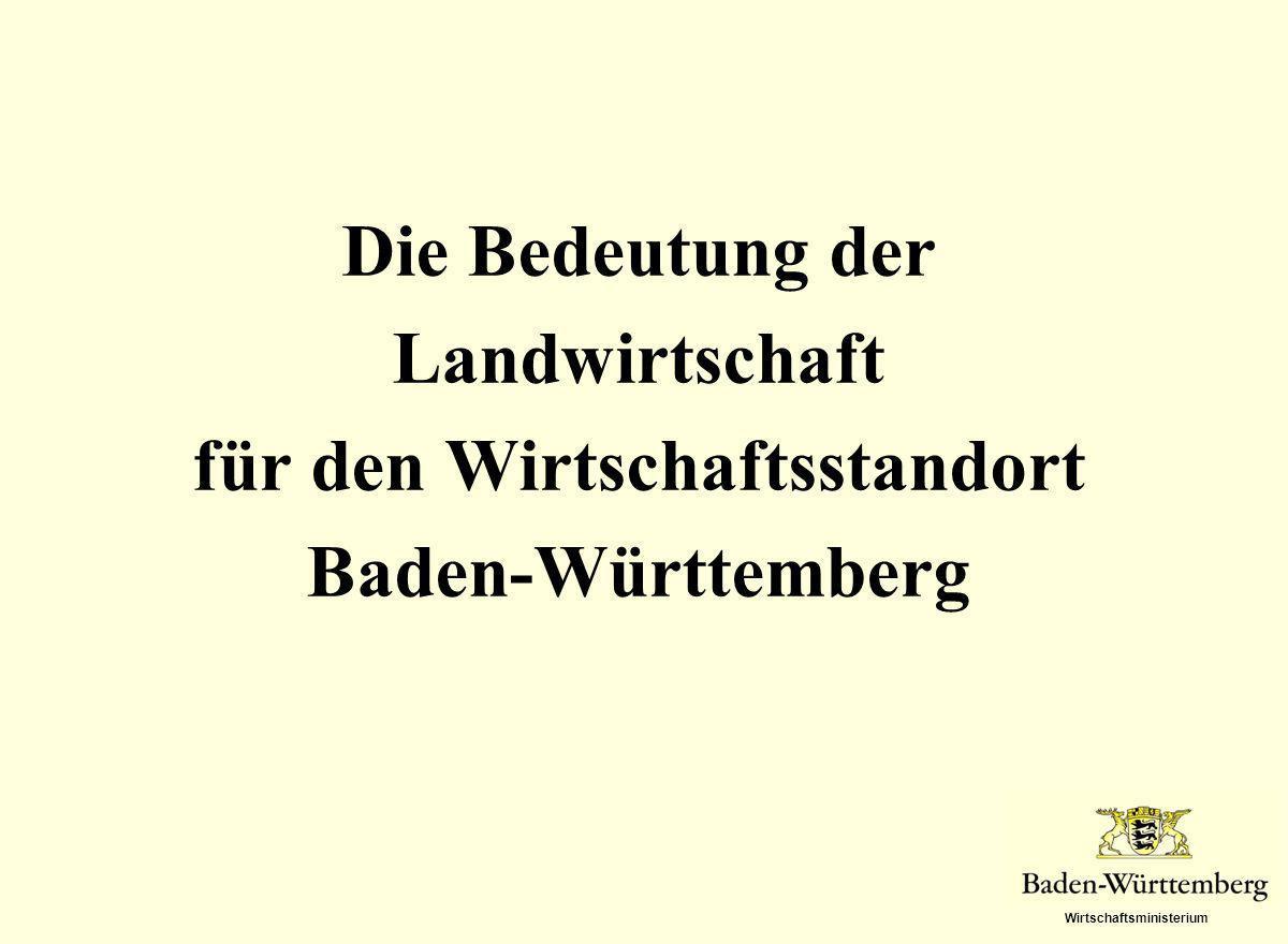 Die Bedeutung der Landwirtschaft für den Wirtschaftsstandort Baden-Württemberg