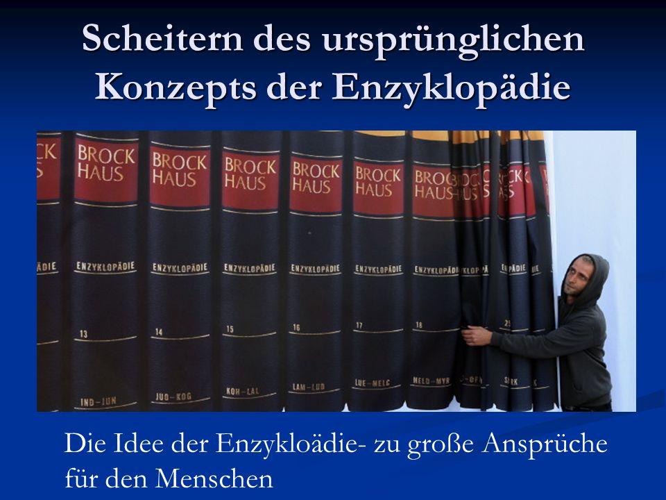 Scheitern des ursprünglichen Konzepts der Enzyklopädie