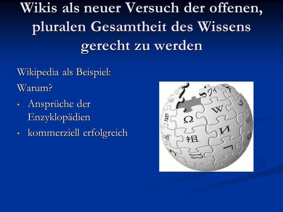 Wikis als neuer Versuch der offenen, pluralen Gesamtheit des Wissens gerecht zu werden