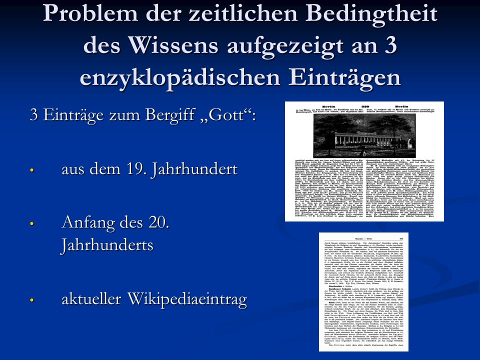 Problem der zeitlichen Bedingtheit des Wissens aufgezeigt an 3 enzyklopädischen Einträgen