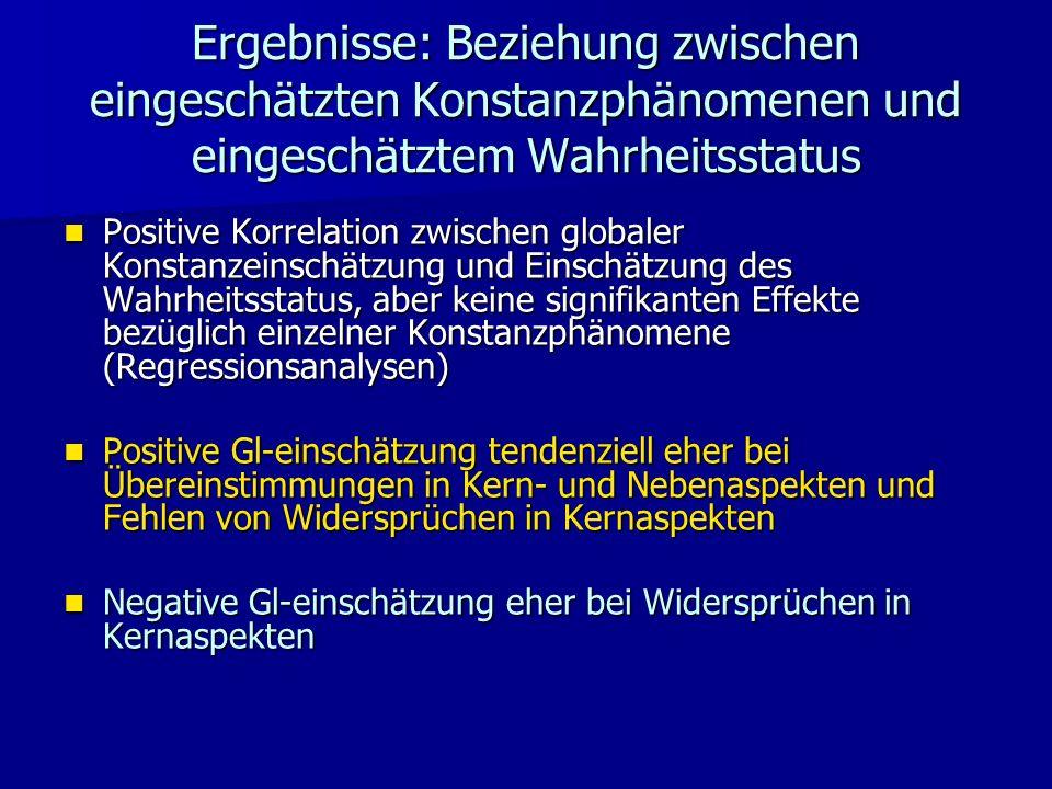Ergebnisse: Beziehung zwischen eingeschätzten Konstanzphänomenen und eingeschätztem Wahrheitsstatus