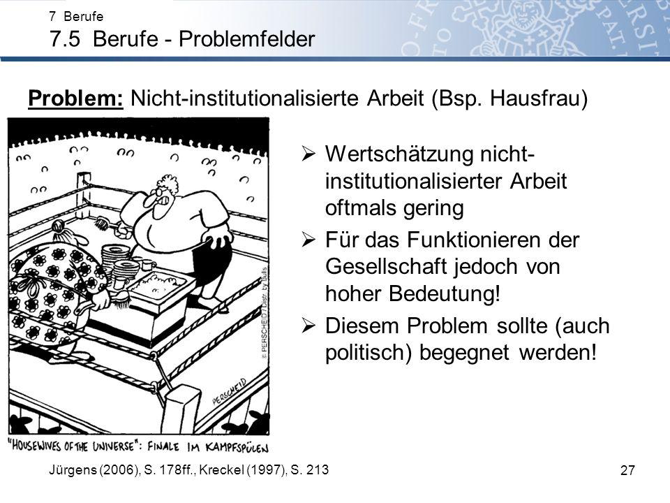 Problem: Nicht-institutionalisierte Arbeit (Bsp. Hausfrau)
