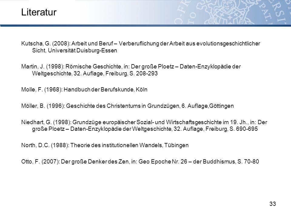 Literatur Kutscha, G. (2008): Arbeit und Beruf – Verberuflichung der Arbeit aus evolutionsgeschichtlicher Sicht, Universität Duisburg-Essen.