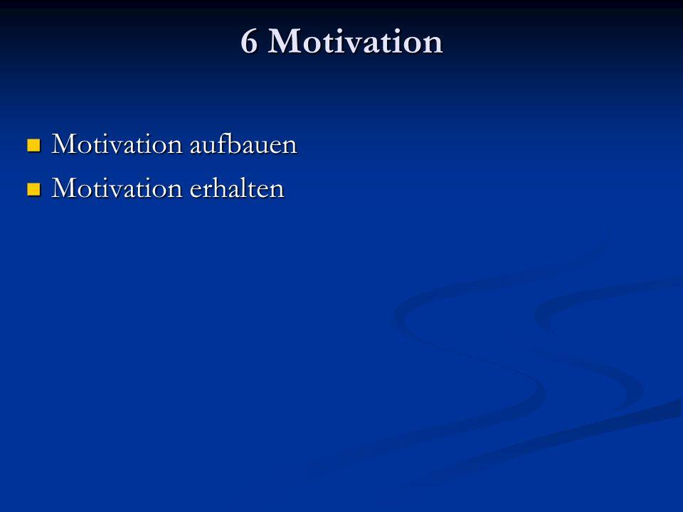 6 Motivation Motivation aufbauen Motivation erhalten